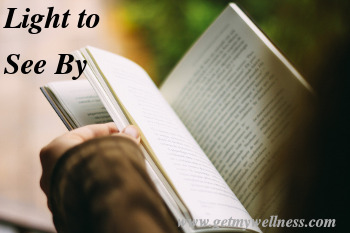 We need energy in the form of light to see and read our environment, as well as a good book.