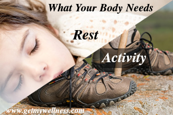 What your body needs is alternating periods of rest and activity to stay healthy and strong.
