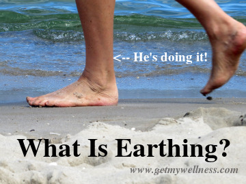 What is Earthing? It can reduce inflammation and it doesn't have to cost a thing.