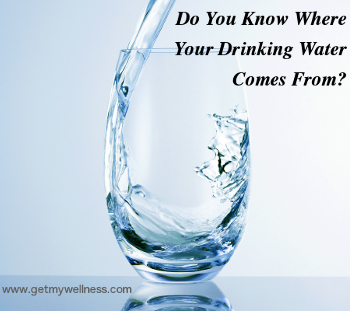 Your drinking water can come from many places, not all of them good. What can you do about it?
